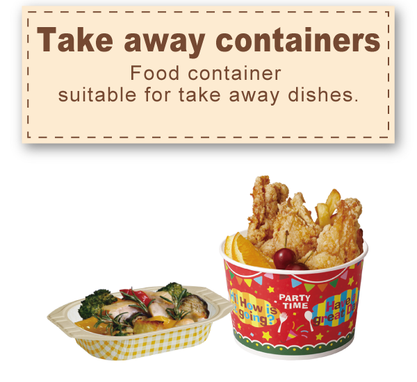 Take away containers